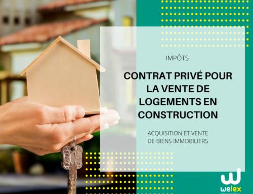 Contrat privé pour la vente de logements en construction: Impôts | WELEX