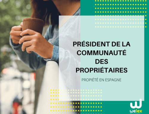 Président de la Communauté des Propriétaires en Espagne: exigences et obligations.