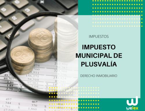 Impuesto Municipal de Plusvalía en España | WELEX