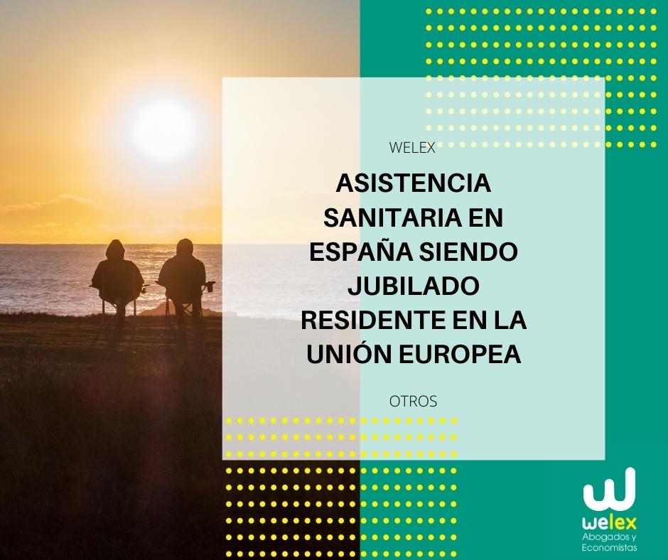 Asistencia sanitaria en España siendo jubilado residente en la Unión Europea