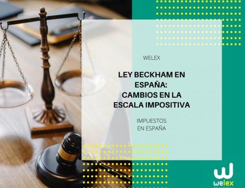 Ley Beckham en España: cambio de escala impositiva aplicable desde Enero 2021 | WELEX