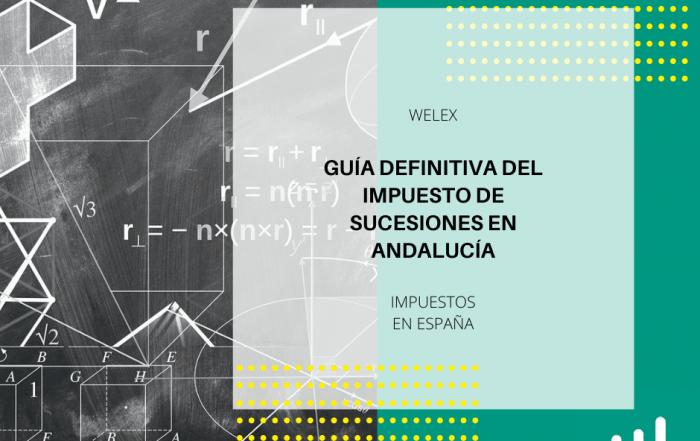 Guía definitiva del Impuesto de Sucesiones en Andalucía