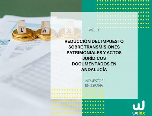 Reducción del Impuesto sobre Transmisiones Patrimoniales y Actos Jurídicos Documentados en Andalucía | WELEX
