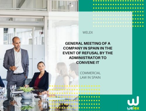General Meeting of a Company in Spain in the event of refusal by the administrator to convene it   WELEX