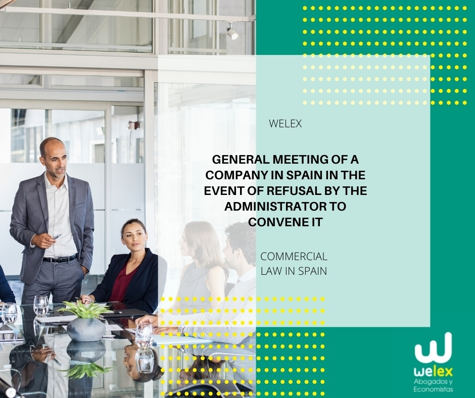 General Meeting of a Company in Spain in the event of refusal by the administrator to convene it