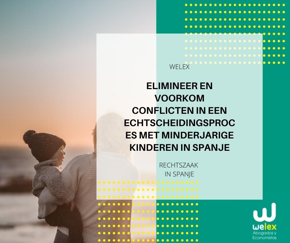 Elimineer en voorkom conflicten in een echtscheidingsproces met minderjarige kinderen in Spanje