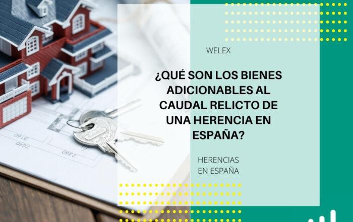 ¿Qué son los bienes adicionables al caudal relicto de una herencia en España