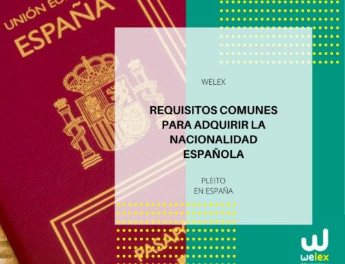 Requisitos comunes para adquirir la nacionalidad española | WELEX
