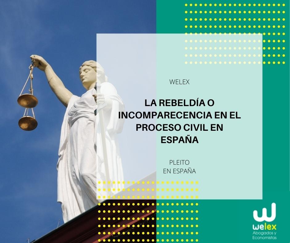 La rebeldía o incomparecencia en el proceso civil en España